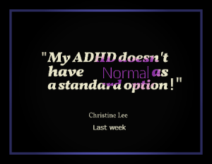 ADHD and Normal...right...